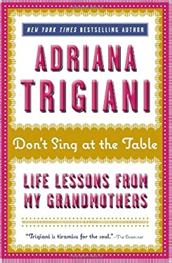 Don't Sing at the Table: Life Lessons from My Grandmothers