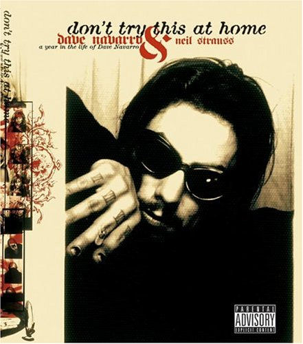Don't Try This at Home: A Year in the Life of Dave Navarro 9780060393687