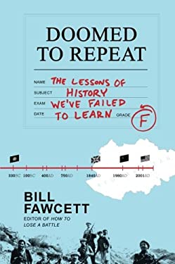 Doomed to Repeat: The Lessons of History We've Failed to Learn 9780062069061