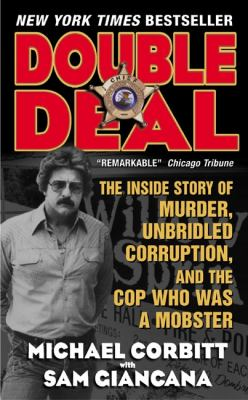 Double Deal: The Inside Story of Murder, Unbridled Corruption, and the Cop Who Was a Mobster 9780061030482