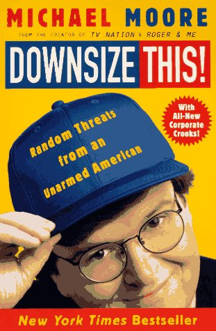 Downsize This!: Random Threats from an Unarmed American 9780060977337