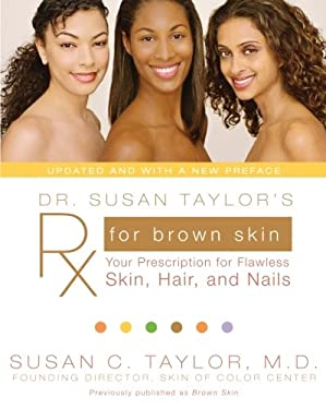 Dr. Susan Taylor's RX for Brown Skin: Your Prescription for Flawless Skin, Hair, and Nails 9780061578878