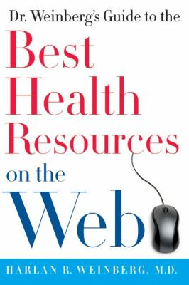 Dr. Weinberg's Guide to the Best Health Resources on the Web