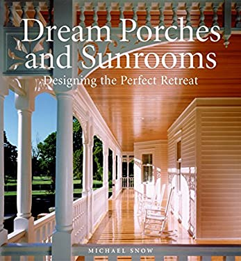 Dream Porches and Sunrooms: Designing the Perfect Retreat