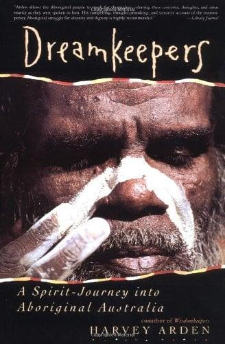 Dreamkeepers: A Spirit-Journey Into Aboriginal Australia 9780060925802