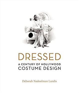 Dressed: A Century of Hollywood Costume Design 9780060816506