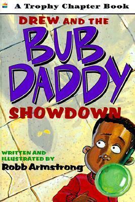 Drew and the Bub Daddy Showdown