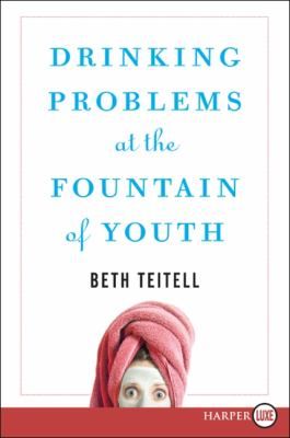 Drinking Problems at the Fountain of Youth 9780061668180