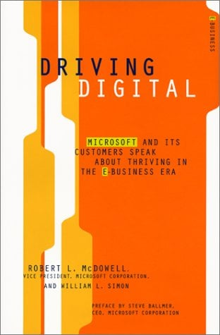 Driving Digital: Microsoft and Its Customers Speak about Thriving in the E-Business Era