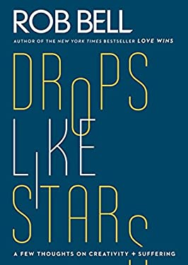 Drops Like Stars: A Few Thoughts on Creativity and Suffering 9780062197283