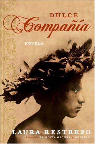 Dulce Compania: Novela 9780060834845