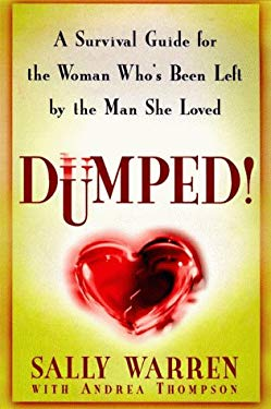 Dumped!: A Survival Guide for the Woman Who's Been Left by the Man She Loved