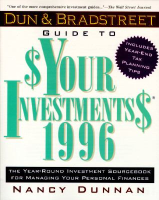 Dun and Bradstreet Guide to Your Investments 1996: The Year-Round Investment Sourcebook for M