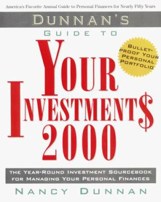 Dunnan's Guide to Your Investment$ 2000: The Year-Round Investment Sourcebook for Managing Your Personal Finances