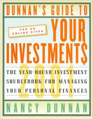 Dunnan's Guide to Your Investment$ 2001: The Year-Round Investment Sourcebook for Managing Your Personal Finances