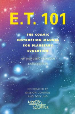 E.T. 101: The Cosmic Instruction Manual for Planetary Evolution 9780062513472