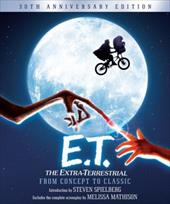 E.T.: The Extra-Terrestrial from Concept to Classic: The Illustrated Story of the Film and the Filmmakers, 30th Anniversary Editio 18664285