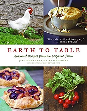 Earth to Table: Seasonal Recipes from an Organic Farm 9780061825941