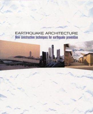 Earthquake Architecture: New Construction Techniques for Earthquake Prevention