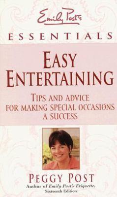 Easy Entertaining: Emily Post's Essentials