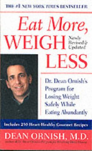 Eat More, Weigh Less: Dr. Dean Ornish's Program for Losing Weight Safely While Eating Abundantly 9780061096273