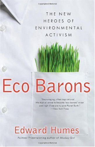 Eco Barons: The New Heroes of Environmental Activism 9780061350306