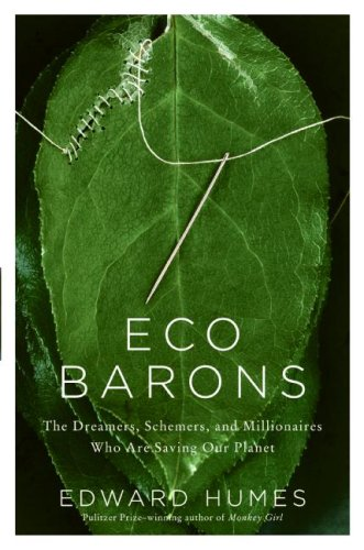 Eco Barons: The Dreamers, Schemers, and Millionaires Who Are Saving Our Planet 9780061350290