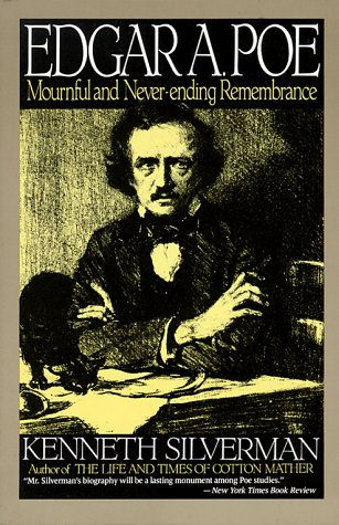 Edgar A. Poe: A Biography: Mournful and Never-Ending Remembrance