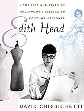 Edith Head: The Life and Times of Hollywood's Celebrated Costume Designer 9780060194284