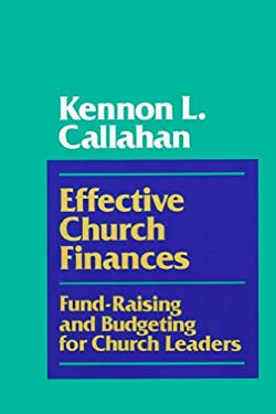Effective Church Finances: Fund Raising and Budgeting for Church Leaders