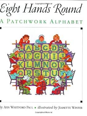 Eight Hands Round: A Patchwork Alphabet