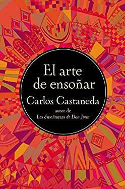 El Arte de Ensonar El Arte de Ensonar = The Art of Dreaming 9780060951559