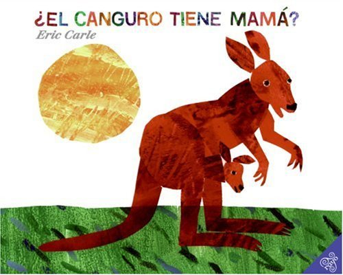 El Canguro Tiene Mama? = Does a Kangaroo Have a Mother, Too? 9780060011116