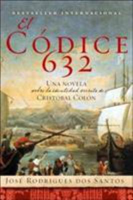 El Codice 632: Una Novela Sobre La Identidad Secreta de Cristobal Colon