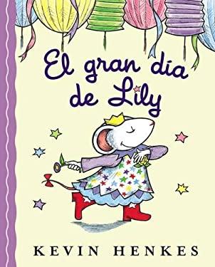 El Gran Dia de Lily = Lilly's Big Day