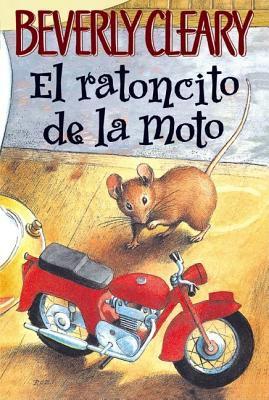 El Ratoncito de la Moto = Mouse and the Motorcycle