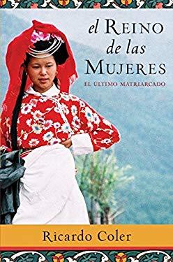 El Reino de Las Mujeres: El Ultimo Matriarcado 9780061565526