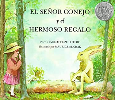 El Senor Conejo y el Hermoso Regalo = Mr. Rabbit and the Lovely Present
