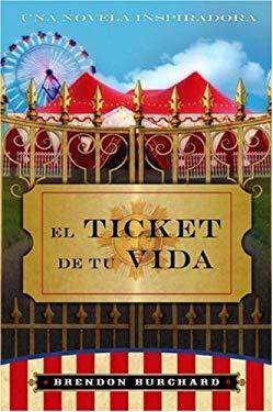 El Ticket de Tu Vida: Una Novela Inspiridora