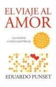 El Viaje Al Amor: Las Nuevas Claves Cientificas