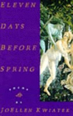 Eleven Days Before Spring: Poems