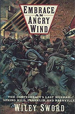 Embrace an Angry Wind: The Confederacy's Last Hurrah