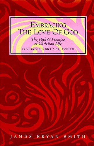 Embracing the Love of God: Path and Promise of Christian Life, the 9780060667412