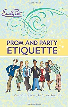 Emily Post Prom and Party Etiquette 9780061117138