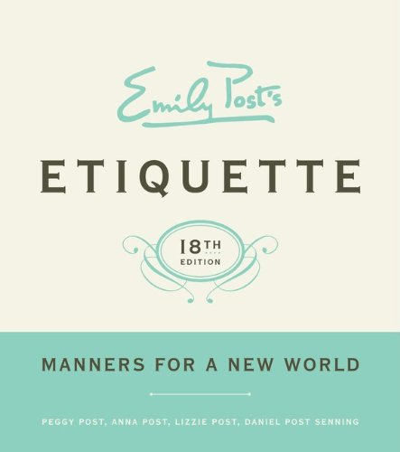 Emily Post's Etiquette - 18th Edition