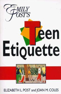 Emily Post's Teen Etiquette