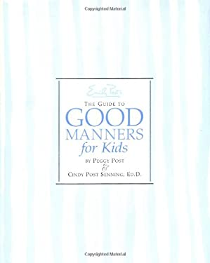 Emily Post's the Guide to Good Manners for Kids 9780060571979