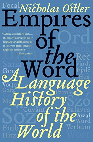 Empires of the Word: A Language History of the World 9780060935726