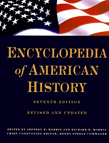 Encyclopedia of American History: Seventh Edition 9780062700551