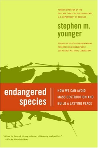 Endangered Species: How We Can Avoid Mass Destruction and Build a Lasting Peace 9780061139529